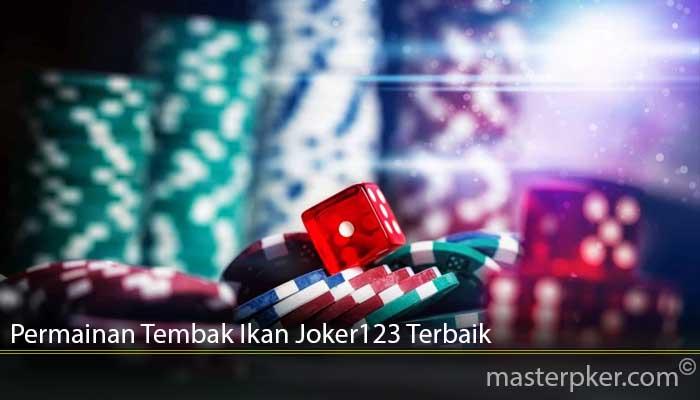 Permainan Tembak Ikan Joker123 Terbaik