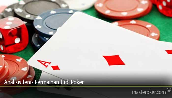 Analisis Jenis Permainan Judi Poker